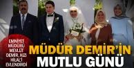 Emniyet Müdürü Demir kızını evlendirdi