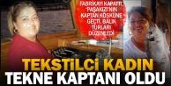 Tekstil fabrikasını kapatan kadın, tekne kaptanı oldu
