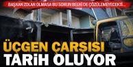 Üçgen Çarşısı yıkılıyor: Enkaza ilk kepçe Başkan Osman Zolan#039;dan