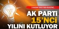 Ak Partide iktidardaki 15nci yıl gururu