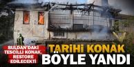 Buldan'daki tarihi konak, restore edilecekti yandı