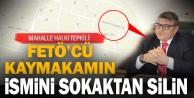 Çivril Irgıllı'da FETÖ'cü kaymakamın ismi sokaktan silinsin, isteği