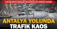Denizli- Antalya yolunda kar ve buzlanma ulaşımı aksattı