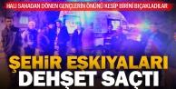 15 kişilik şehir eşkıyası grubu gençlere saldırdı, birini bıçakladı