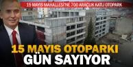 15 Mayıs Otoparkı#039;nda sona gelindi