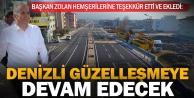 """Başkan Osman Zolan: Denizli güzelleşmeye devam edecek"""""""