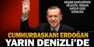 Cumhurbaşkanı Erdoğan yarın Denizli#039;de
