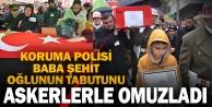 Koruma polisi baba, şehit Astsubay oğlunun tabutu askerlerle omuzladı
