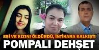 Sarayköy'de pompalı dehşet: Eşi ile kızını öldürüp, intihara kalkıştı