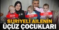 Suriyeli üçüzlere #039;Recep, Tayyip ve Emine#039; isimleri verildi
