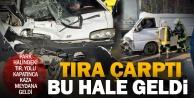 Zeytinköyde tıra arkadan çarpan panelvan sürücüsü yaralandı