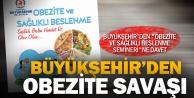Büyükşehir#039;den quot;Obezite ve Sağlıklı Beslenme Semineriquot;ne davet