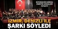 Büyükşehir Korosu İzmirde gönülleri fethetti