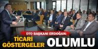 DTO Başkanı Erdoğan: Ticari göstergeler olumlu