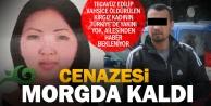 Kırgız kadının cenazesinin alınması için ailesi bekleniyor