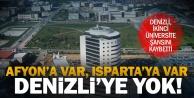 Afyon ve Isparta ikinci üniversiteyi kaptı, Denizliye yok