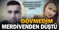 Birlikte yaşadığı Azeri kadını döverek, öldürdüğü suçlamasıyla tutuklandı
