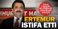 CHP İl Başkanı Ertemur istifa etti