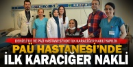 Denizlinin ilk karaciğer naklini PAÜ Hastanesi yaptı