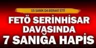 FETÖ'nün 'Serinhisar yapılanması' davasında 7 sanığa hapis