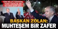 """Başkan Zolan: Muhteşem bir zafer"""""""