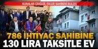 İhtiyaç sahiplerine 130 lira taksitle 786 sosyal konut