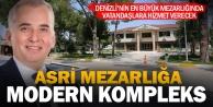 Büyükşehir, Asri Mezarlık Kompleksini tamamladı