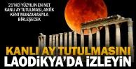 Kanlı ay tutulması için Laodikya randevusu
