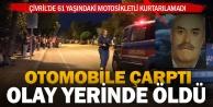 Otomobile çarpan motosikletli öldü