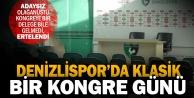 Denizlisporda gelenek bozulmadı: Kongre ertelendi