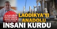 Antik kent Laodikya#039;yı Anadolu insanı kurmuş