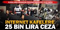 İnternet kafe sahiplerine ceza yağdı