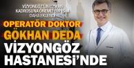 Op.Dr. Gökhan Deda Özel Vizyongöz Hastanesinde
