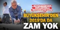 2019da Büyükşehirden zam yok