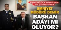 Emniyet Müdürü Demir belediye başkan adayı olacak iddiası