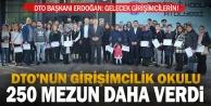 Her yıl 2 bin kişiye girişimcilik eğitimi veren DTO, Türkiyede birinci