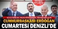 Cumhurbaşkanı Erdoğanın 15 Aralık Denizli programı netleşiyor