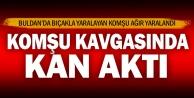 Buldan'daki komşu kavgasında bir kişi yaralandı