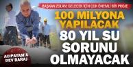 Acıpayama 100 milyon lira bütçeli dev baraj