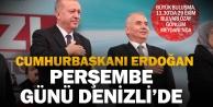 Cumhurbaşkanı Erdoğan 21 Şubat Perşembe günü Denizlide