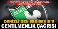 Denizlispor#039;dan Eskişehirspor#039;a çağrı