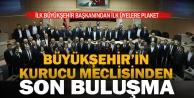 İlk Büyükşehir Meclisi son toplantısını yaptı