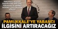 Örki: Pamukkale'ye yabancı ilgisini daha da artıracağız
