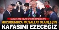 İçişleri Bakanı Soylu: Huzurumuza musallat olanların kafasını ezeceğiz