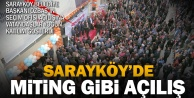 Sarayköy'de miting gibi açılış