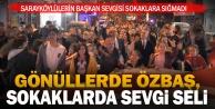 Yağmur ve soğuk havaya rağmen Başkan Özbaş sevgisi Sarayköy'e sığmadı