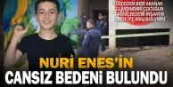 11 yaşındaki Nuri Enesin cenazesi bulundu