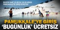 Bugün Pamukkaleye girişler 3 saat boyunca ücretsiz
