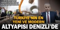 """En yeni ve modern altyapı Denizlide"""""""