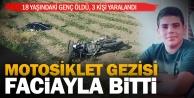 Gençlerin motosiklet gezisi faciayla bitti: 1 ölü, 3 yaralı